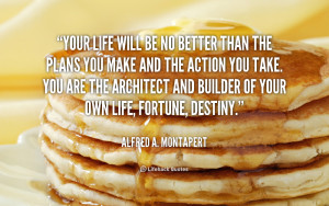 quote-Alfred-A.-Montapert-your-life-will-be-no-better-than-124888.png