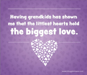 Grandparent Quotes - Having grandkids has shown me that the littlest ...