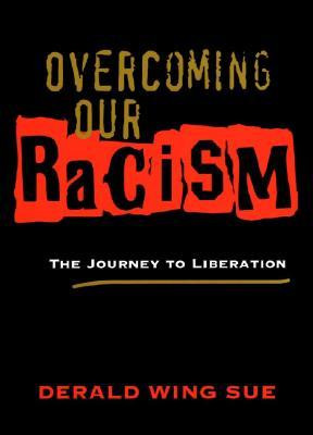 "Start by marking ""Overcoming Our Racism: The Journey to Liberation ..."