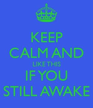 Still awake?