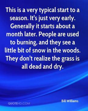 More Bill Williams Quotes