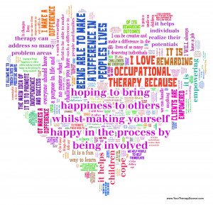 ... their answer to the question i love occupational therapy because