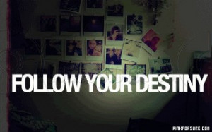 ... www.pics22.com/follow-your-destiny-action-quote/][img] [/img][/url