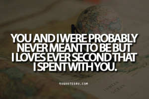 Never Meant to Be Quotes http://4uquotesru.com/post/26447805332 ...