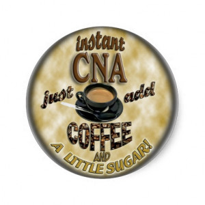 ADD COFFEE INSTANT NURSE CNA - CERTIFIED ASSISTANT CLASSIC ROUND ...