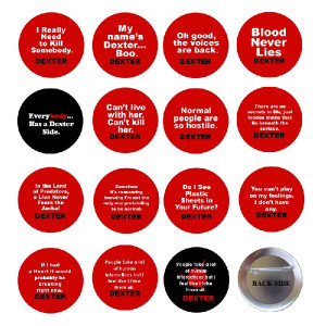 Dexter Serial Killer Quotes Pinback Buttons Collection 1.25\