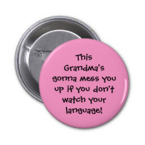 Funny grandma gonna mess you up in pink pinback buttons