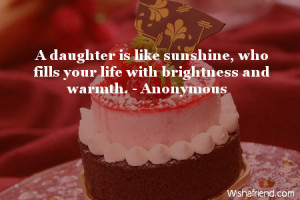 daughter is like sunshine, who fills your life with brightness and ...