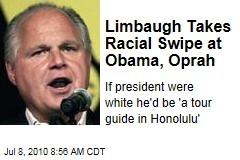 Limbaugh Takes Racial Swipe at Obama, Oprah
