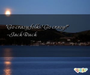 your crazy quotes