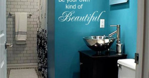 Great quote and cute bathroom…Love the color