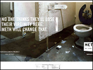 ... Meth Project campaign. The poster includes the motto