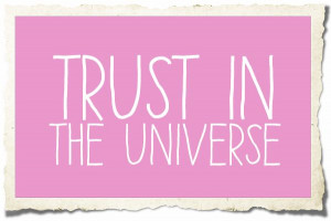 Trust in The Universe #quote
