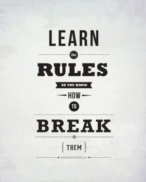 Break The Rules Life Quote