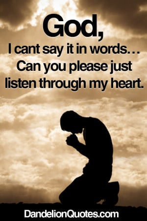 God I Cant Say It In Words Can You Please Just Listen Through My Heart ...
