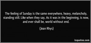 of Sunday is the same everywhere, heavy, melancholy, standing still ...
