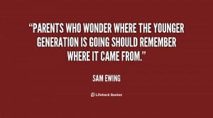 Parents who wonder where the younger generation is going should ...
