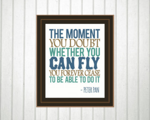 Peter Pan Quote Boys Nursery Art DIsney the moment you doubt whether ...