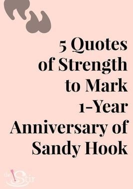 Quotes of Strength to Mark 1-Year Anniversary of Sandy Hook
