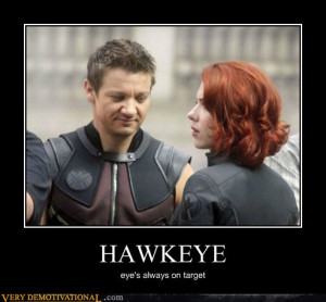 HAWKEYE   Source : Very Demotivational - Posters That Demotivate Us