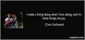 More Tom Cochrane Quotes