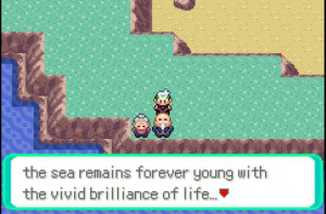 ... deep, Pokémon emerald. There are some really deep quotes in Hoenn