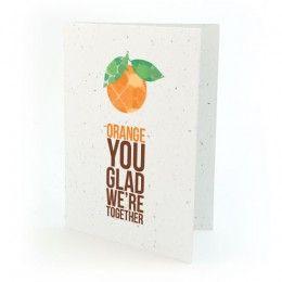Orange You Glad We're Together Plantable Card
