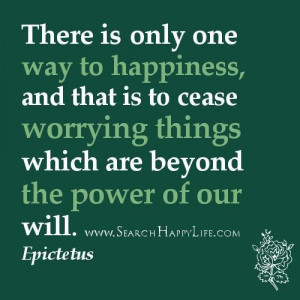 Worry quotes and that is to cease worrying things which are beyond the ...