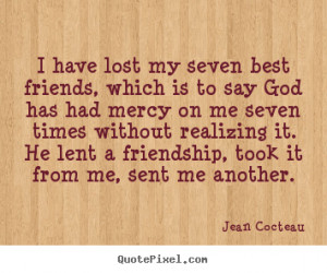 Lost My Best Friend Quotes Lost my seven best friends