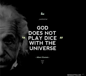 Einstein Inspirational Quotes God does not play dice with the universe ...
