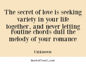 love quote the secret of love is seeking variety in your life
