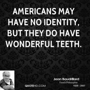 File Name : jean-baudrillard-sociologist-americans-may-have-no ...