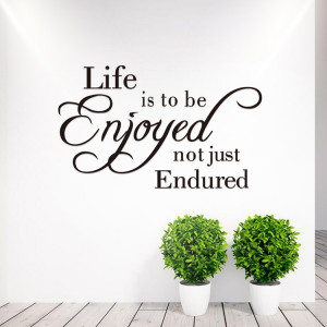 Quotes About Enjoying Life in The Moment Life ie to be Enjoyed Quote
