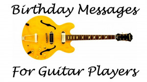 What to Write in a Guitar Player's Birthday Card
