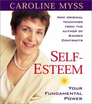 Caroline Myss Self-Esteem: Your Fundamental Power