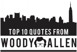 Top 10 Woody Allen Movie Quotes - Half Price Books Blog - HPB.com