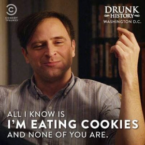 Oh what a funny show. Drunk History on Comedy Central!