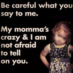 Dont mess with my kids! More