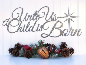 Unto Us A Child Is Born Metal Sign - Silver Vein Textured Religious ...