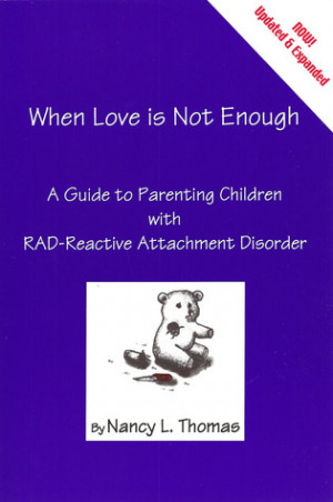 ... Not Enough: A Guide to Parenting With RAD-Reactive Attachment Disorder