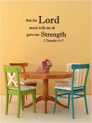 ... gave me strength Timothy 4:17 religious vinyl wall decals quotes