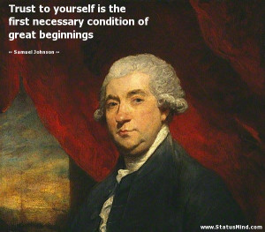 ... condition of great beginnings - Samuel Johnson Quotes - StatusMind.com