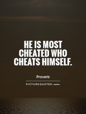 Cheating Quotes Cheat Quotes Proverb Quotes