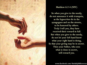 But when you give to the needy, do not let your left hand know what ...