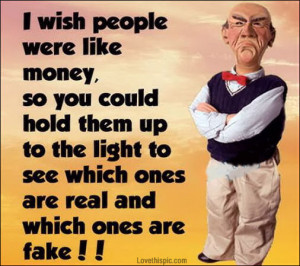 wish people were like money