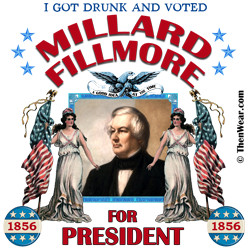 """... country, for it is evident the people will not.""""–Millard Fillmore"""