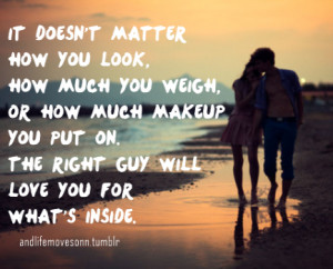 It doesn't matter how you look, how much you weigh, or how much makeup ...