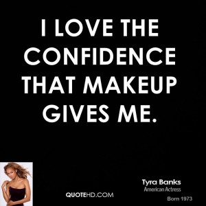 Love The Confidence That Makeup Gives