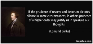 If the prudence of reserve and decorum dictates silence in some ...