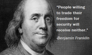 ... their freedom for security will receive neither - Benjamin Franklin